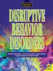 Disruptive Behavior Disorders (Mental Illnesses and Disorders: Awareness and Understanding) Cover Image