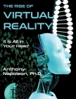 The Rise of Virtual Reality: The Rise of Virtual Reality: It is All in Your Head Cover Image