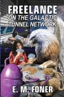 Freelance on the Galactic Tunnel Network Cover Image