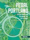 Pedal Portland: 25 Easy Rides for Exploring the City by Bike Cover Image