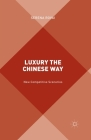 Luxury the Chinese Way: The Emergence of a New Competitive Scenario Cover Image