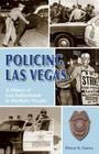 Policing Las Vegas: A History of Law Enforcement in Southern Nevada Cover Image