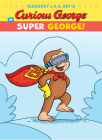 Curious George in Super George! (Curious George's Funny Readers) Cover Image