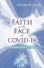 Faith in the Face of COVID-19: A Survivor's Tale Cover Image