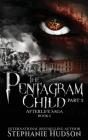 The Pentagram Child - Part Two (Afterlife Saga #6) Cover Image