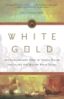 White Gold: The Extraordinary Story of Thomas Pellow and Islam's One Million White Slaves Cover Image