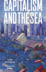 Capitalism and the Sea: The Maritime Factor in the Making of the Modern World Cover Image