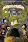 The Incorrigible Children of Ashton Place: Book IV: The Interrupted Tale Cover Image
