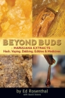 Beyond Buds: Marijuana Extractsahash, Vaping, Dabbing, Edibles and Medicines Cover Image