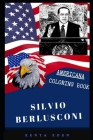 Silvio Berlusconi Americana Coloring Book: Patriotic and a Great Stress Relief Adult Coloring Book Cover Image