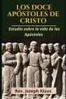 Los Doce Apóstoles de Cristo: Estudio sobre la vida de los Apóstoles Cover Image