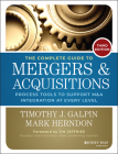 The Complete Guide to Mergers and Acquisitions: Process Tools to Support M&A Integration at Every Level (Jossey-Bass Professional Management) Cover Image