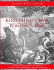 King Philip's War and Pontiac's War: The History and Legacy of the American Colonies' Most Famous Native American Uprisings Cover Image
