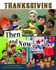Thanksgiving Then and Now Cover Image