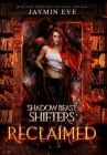 Reclaimed: Shadow Beast Shifters 2 Cover Image