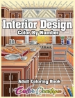 Interior Design Adult Color by Number Coloring Book: Lovely Home Interiors with Fun Room Ideas for Relaxation Cover Image