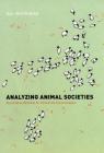 Analyzing Animal Societies: Quantitative Methods for Vertebrate Social Analysis Cover Image