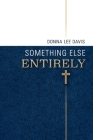 Something Else Entirely: Collected Works Cover Image
