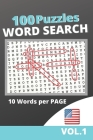100 Puzzles Word Search 10 Words Per Page: Puzzlebook Word Find Puzzles for Seniors, Adults and Teenagers Cover Image