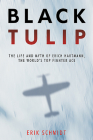 Black Tulip: The Life and Myth of Erich Hartmann, the World's Top Fighter Ace Cover Image