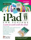 iPad with iOS 11 and Higher for Seniors: Learn to work with the iPad (Computer Books for Seniors series) Cover Image