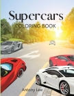 Supercars: Activity; Supercars Designs Coloring Book For Kids Ages 7-12, Boys, Teens, Girls.: Supercars coloring Book For Kids al Cover Image