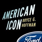 American Icon Lib/E: Alan Mulally and the Fight to Save Ford Motor Company Cover Image