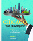 Chicago Food Encyclopedia (Heartland Foodways) Cover Image