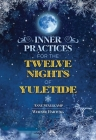 Inner Practices for the Twelve Nights of Yuletide Cover Image