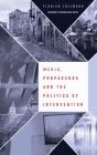 Media, Propaganda and the Politics of Intervention Cover Image