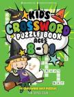 Kids Crossword Puzzle Books Ages 8-11: 90 Crossword Easy Puzzle Books for Kids Cover Image