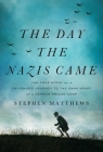 The Day the Nazis Came: The True Story of a Childhood Journey to the Dark Heart of a German Prison Camp Cover Image