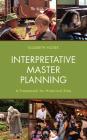 Interpretative Master Planning: A Framework for Historical Sites Cover Image