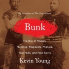 Bunk Lib/E: The Rise of Hoaxes, Humbug, Plagiarists, Phonies, Post-Facts, and Fake News Cover Image