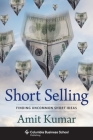 Short Selling: Finding Uncommon Short Ideas (Columbia Business School Publishing) Cover Image