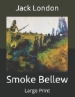 Smoke Bellew: Large Print Cover Image