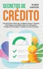 Secretos de Crédito: Una Guía Paso a Paso De Los Mejores Trucos Y Secretos Para Reparar Su Crédito, Mejorar Su Puntuación, Arreglar El Mal Cover Image