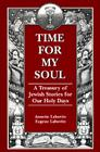 Time for My Soul: A Treasury of Jewish Stories for Our Holy Days Cover Image
