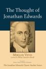 The Thought of Jonathan Edwards (Jonathan Edwards Classic Studies) Cover Image