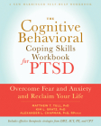 The Cognitive Behavioral Coping Skills Workbook for Ptsd: Overcome Fear and Anxiety and Reclaim Your Life Cover Image