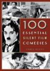 100 Essential Silent Film Comedies Cover Image