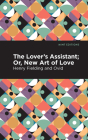 The Lovers Assistant: New Art of Love Cover Image