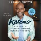 Karamo: My Story of Embracing Purpose, Healing, and Hope Cover Image