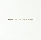 Where the Children Sleep Cover Image