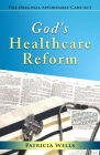 God's Healthcare Reform: The Original Affordable Care Act Cover Image
