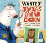 Wanted! Criminals of the Animal Kingdom Cover Image