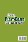 Healthy Plant-Based Diet Cookbook ; Prep-and-Go Recipes for Long-Term Healing Cover Image