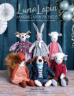 Luna Lapin: Making New Friends: Sewing Patterns from Luna's Little World Cover Image