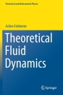 Theoretical Fluid Dynamics (Theoretical and Mathematical Physics) Cover Image