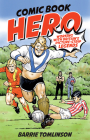 Comic Book Hero: A Life with Britain's Picture Strip Legends Cover Image